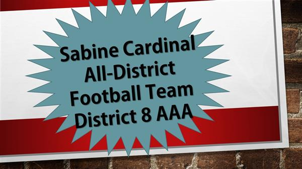 Sabine Cardinal All-District Football Team District 8 AAA